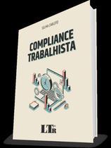 Compliance trabalhista - Ltr Editora