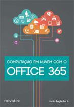 Computaçao em nuvem com o office 365 - Novatec