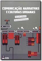 Comunicacao, narrativas e culturas urbanas - Educ - puc -