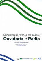 Comunicação Pública em Debate - Ouvidoria e Rádio - Unb