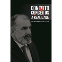 Conceito X Conceitos & A Realidade - Scortecci Editora -