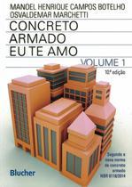 CONCRETO ARMADO EU TE AMO - VOL. 1  - 10ª ED - Edgard Blucher