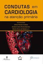 Condutas em cardiologia na atencao primaria - Martinari