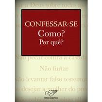 Confessar-se Como Por quê - Monsenhor Jonas Abib (Versão Atualizada) - Armazem