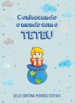 Conhecendo o mundo com o Teteu - Katzen editora