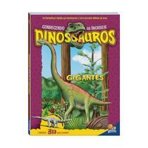 Conhecendo os incriveis dinossauros - gigantes - todolivro -