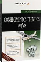 Conhecimentos Técnicos - Piloto Privado e Comercial - Editora bianch