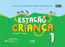 Conjunto Estação Criança - Volume 1 - Aluno - Ftd