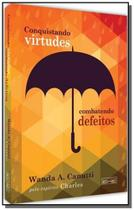 Conquistando virtudes, combatendo defeitos - Boa nova