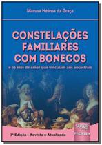 Constelações Familiares com Bonecos. E os Elos de Amor que Vinculam aos Ancestrais - Diversas