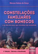 Constelações Familiares com Bonecos e os Elos de Amor que Vinculam aos Ancestrais - Juruá