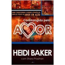 Constrangido Pelo Amor - Heidi Baker - Lan Editora -