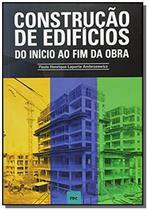 Construção de Edifícios - Do Início ao Fim da Obra - Pini -