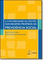 Contabilidade na Gestão dos Regimes Próprios de Previdência Social, A - Atlas