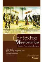 Contextos missionários: religião e poder no império português - Hucitec -