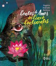 Contos De Amor Dos Cinco Continentes - Editora do brasil