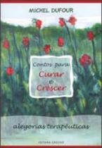 Contos para curar e crescer - alegorias terapeuticas - Ground -