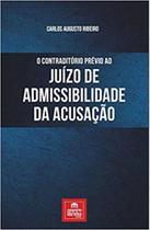 Contraditorio previo ao juizo de admissibilidade da acusaçao, o - Emporio do direito
