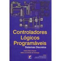 Controladores Lógicos Programáveis - Sistemas Discretos - Editora érica