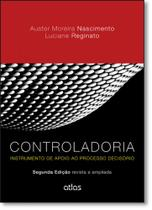 Controladoria: Instrumento de Apoio ao Processo Decisório - Atlas