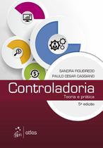 CONTROLADORIA - TEORIA E PRATICA - FIGUEIREDO/CAGGIANO 5 Ed 2017 - ISBN - 9788597010626 - Atlas