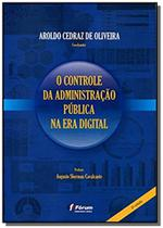 Controle da administracao publica na era digital, - Forum