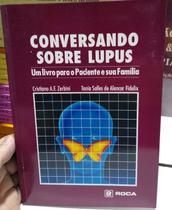 Conversando Sobre Lupus Um Livro Para Paciente e Sua Família - Roca