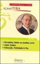 Conversas com içami tiba - vol. 3 - Integrare Editora