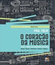 Coracao Da Musica, O - Vida E Obra Dos Grandes Mestres - Besourobox