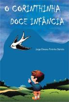 Corinthinha doce infancia, o - Scortecci Editora -