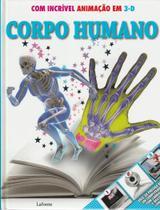 Corpo humano - com incrível animação em 3-d - Lafonte