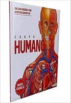 Corpo humano: um livro incrivel c/ aventura em pop-up - Pae Editora E Distribuidora