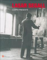 Corpo presente - a convicçao figurativa na obra de lasar segall 1891 - 1957 - Pinakotheke -