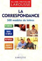 Correspondance 500 modeles de lettres, la - Hatier