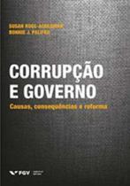 Corrupção e Governo - Causas, Consequências e Reforma -