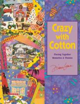 Crazy with Cotton - Print on Demand Edition - C&T Publishing, Inc. -