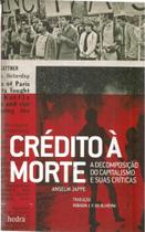 Credito a morte: a decomposicao do capitalismo e01 - Hedra