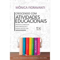 Crescendo Com Atividades Educacionais - Mônica Fioravanti - A D SANTOS