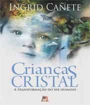 Criancas Cristal - A Transformacao Do Ser Humano - 06 Ed - Besourobox