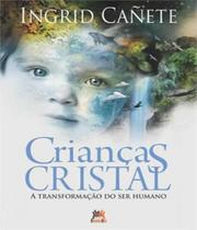 Criancas Cristal - A Transformacao Do Ser Humano - 06 Ed - Besourobox