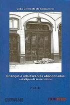 CRIANCAS E ADOLESCENTE ABANDONADOS - 2ª ED - Exa - expressao e arte editora -