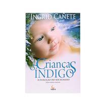 Crianças Indigo: A Evolução Do Ser Humano - Cañete - 3ª Ed - Besourobox - Besourobox editora