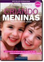 Criando Meninas: Para Pais e Mães de Verdade! - Fundamento