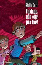 CUIDADO, NAO OLHE PARA TRAS! - 3º ED - Moderna Literatura