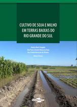 Cultivo de soja e milho em tyerras baixas do rio grande do sul - Embrapa