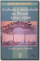 Cultura e sociedade no brasil 1940-1968 - Atual -