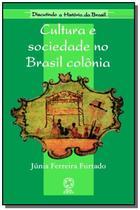 Cultura e sociedade no brasil colonia - colecao di - Atual -