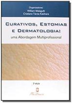 Curativos, Estomia e Dermatologia: Uma Abordagem Multiprofissional - Martinari