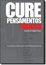 Cure pensamento toxicos - Vida & Consciencia