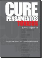 Cure Pensamentos Tóxicos - Vida E Consciencia